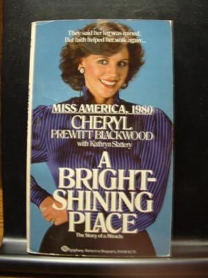 A BRIGHT-SHINING PLACE: Blackwood, Cheryl Prewitt