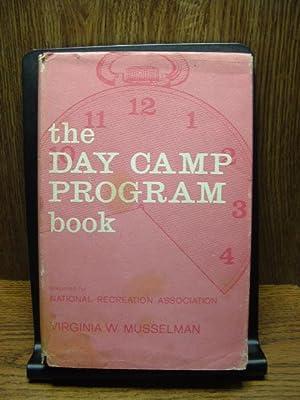 THE DAY CAMP PROGRAM BOOK: An Activity: Musselman, Virginia