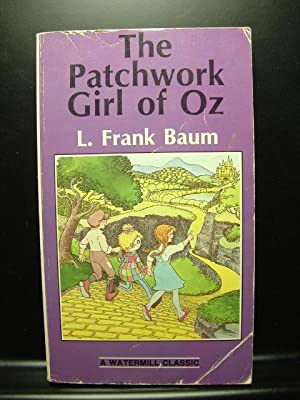 THE PATCHWORK GIRL OF OZ: Baum, L. Frank