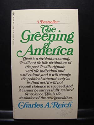 THE GREENING OF AMERICA: Reich, Charles A.
