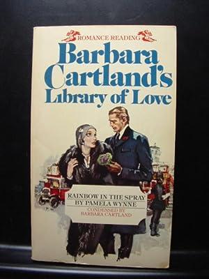 RAINBOW IN THE SPRAY: Cartland, Barbara/Wynne, Pamela