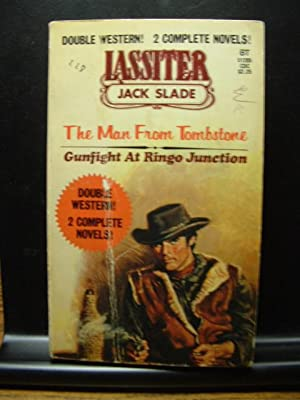 THE MAN FROM TOMBSTONE/GUNFIGHT AT RINGO JUNCTION: Slade, Jack