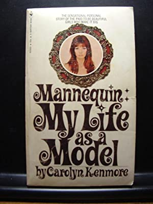MANNEQUIN: My Life as a Model: Kenmore, Carolyn
