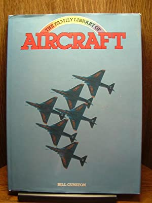 THE FAMILY LIBRARY OF AIRCRAFT: Gunston, Bill