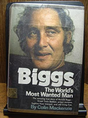 BIGGS: The World's Most Wanted Man: Mackenzie, Colin