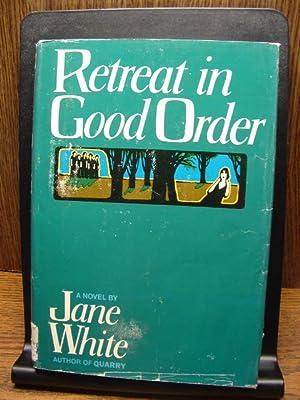 RETREAT IN GOOD ORDER: White, Jane