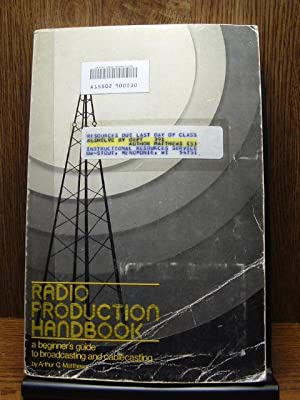 RADIO PRODUCTION HANDBOOK: Matthews, Arthur C.