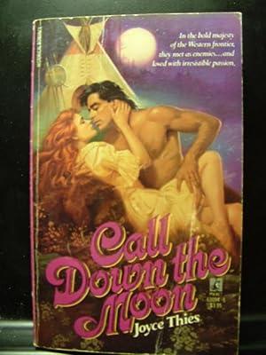 CALL DOWN THE MOON: Thies, Joyce