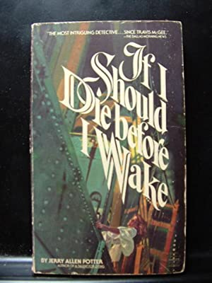 IF I SHOULD DIE BEFORE I WAKE: Potter, Jerry Allen
