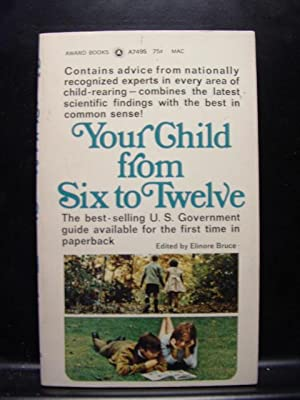 YOUR CHILD FROM SIX TO TWELVE: U. S. Government