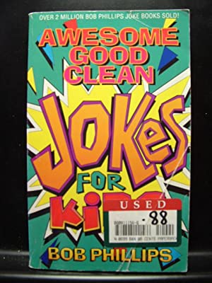 AWESOME GOOD CLEAN JOKES FOR KIDS: Phillips, Bob