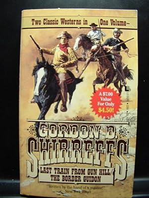 LAST TRAIN FROM GUN HILL/THE BORDER GUIDON: Shirreffs, Gordon