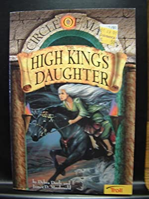 THE HIGH KING'S DAUGHTER: Doyle, Debra; MacDonald,