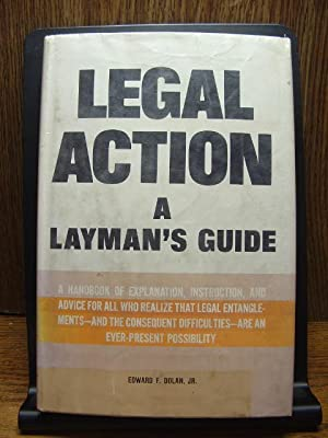 LEGAL ACTION - A LAYMAN'S GUIDE