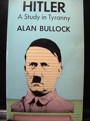 HITLER, A STUDY IN TYRANNY: Bullock, Alan
