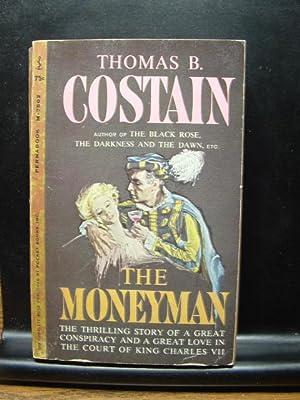 THE MONEYMAN: Costain, Thomas B.