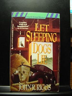 LET SLEEPING DOGS LIE: Riggs, John R.