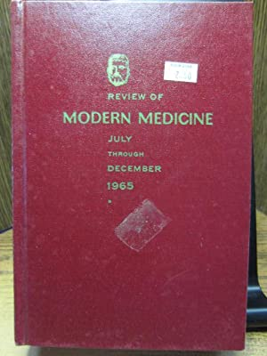 REVIEW OF MODERN MEDICINE-JULY THROUGH DECENBER 1965