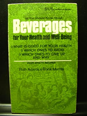 ALL YOU SHOULD KNOW ABOUT BEVERAGES FOR: Adams, Ruth and
