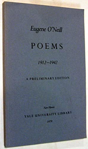 Poems: 1912 - 1944: Eugene O'Neill