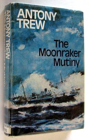 The Moonraker Mutiny: Anthony Trew