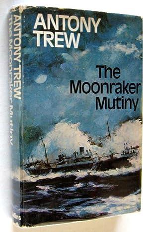 The Moonraker Mutiny: Trew, Antony