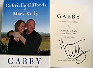 Gabby: A Story of Courage and Hope: Giffords, Gabrielle; Kelly,