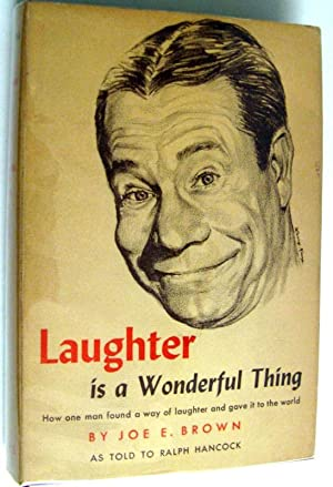 Laughter is a wonderful thing,: Brown, Joe E