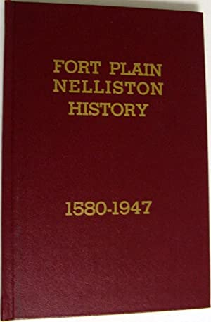 Fort Plain Nelliston History: 1580-1947: Nelson Greene