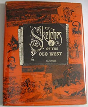 Sketches of the Old West: E.C. Matthews