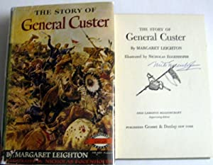 The Story of General Custer: Margaret Leighton; illustrated by Nicholas Eggenhofer