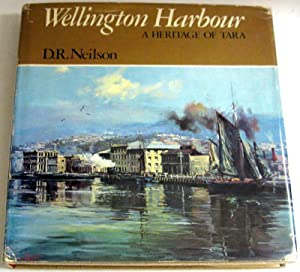 Wellington Harbour: A Heritage of Tara: D.R. Neilson