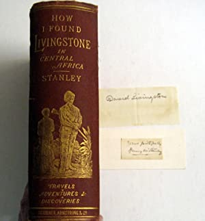 How I Found Livingstone: Travels, Adventures and: Henry M. Stanley