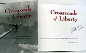 Crossroads of Liberty: A Pictorial Tribute to: Robert M. Stroup