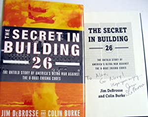 The Secret in Building 26: The Untold Story of America's Ultra War Against the U-boat Enigma ...
