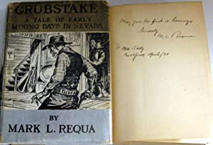 Grubstake: A Tale of Early Mining Days in Nevada: Requa, Mark L.
