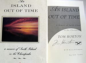 An Island Out of Time : A Memoir of Smith Island in the Chesapeake: Horton, Tom