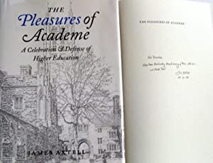 The Pleasures of Academe: A Celebration and Defense of Higher Education: Axtell, James