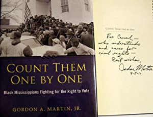 Count Them One by One: Black Mississippians Fighting for the Right to Vote: Gordon A. Martin Jr.