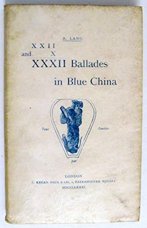 XXII and X. XXXII Ballades in Blue China: Lang, A. (Andrew)
