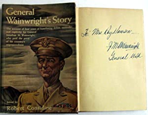 General Wainwright's story: The account of four years of humiliating defeat, surrender, and ...
