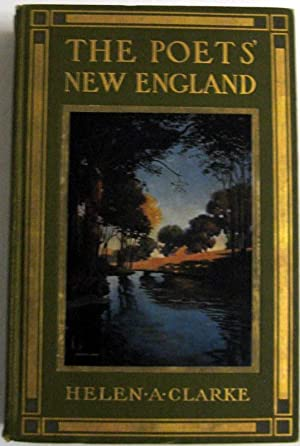 The Poets' New England: Clarke, Helen A.