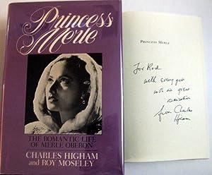 Princess Merle: The Romantic Life of Merle Oberon: Higham, Charles; Moseley, Roy