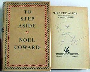 To Step Aside: Coward, Noel