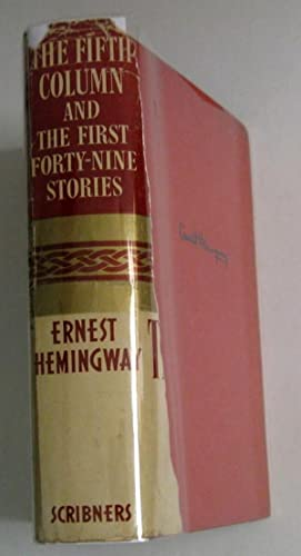 The Fifth Column and the First Forty-Nine Stories: Hemingway, Ernest