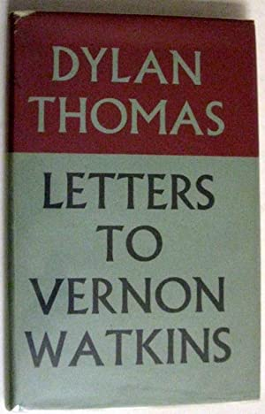 Letters to Vernon Watkins / Edited with: Thomas, Dylan