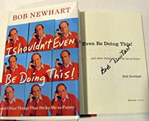 I Shouldn't Even Be Doing This!: And: Newhart, Bob