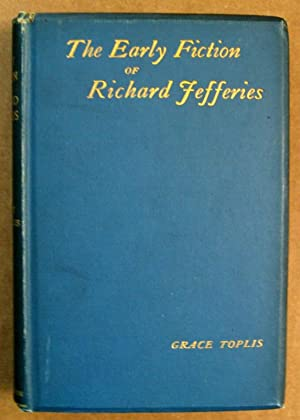 The Early Fiction of Richard Jefferies: Richard Jefferies; Grace Toplis