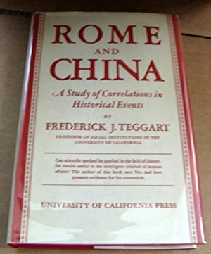 Rome & China a Study of Correlations In: Frederick Teggart