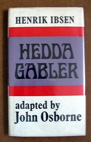 Hedda Gabler: Henrik Ibsen; Editor-John Osborne